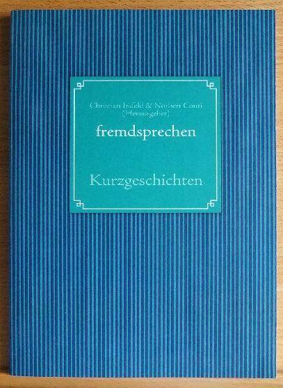 Fremdsprechen. Kurzgeschichten.  Preover Kurzgeschichtenwettbewerb 2010 - Irsfeld, Christian [Hrsg.] und Norbert [Hrsg.] Conti