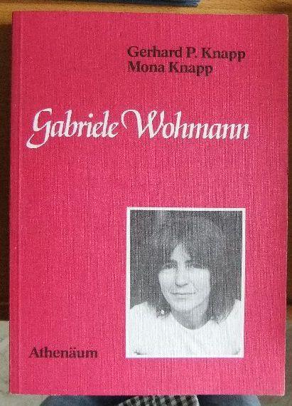 Gabriele Wohmann. Gerhard P. Knapp ; Mona Knapp - Knapp, Gerhard Peter und Mona Knapp