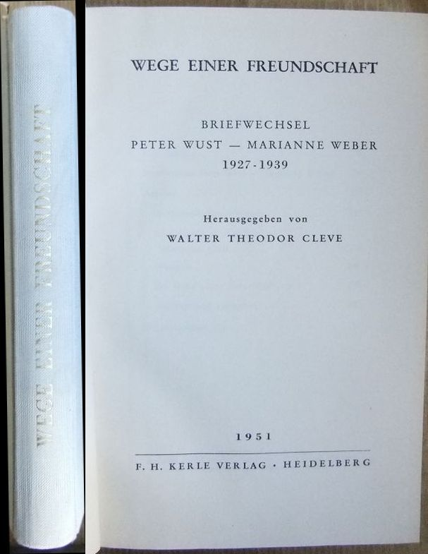 Wege einer Freundschaft. Briefwechsel Peter Wust - Marianne Weber (1927-1939). - Peter Wust - Cleve, Walter Theodor (Hg.)