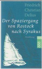 Der Spaziergang von Rostock nach Syrakus : Erzählung. Rororo  22278 - Delius, Friedrich Christian