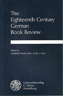 The Eighteenth Century German Book Review. - Rowland, Herbert (Hrsg.) and Karl J. (Hrsg.) Fink