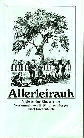 Allerleirauh. Viele schöne Kinderreime. Versammelt von H. M. Enzensberger.