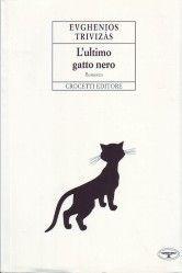 L ultimo gatto nero. Romanzo. - Trivizas, Eugene und Evghenios Trivizàs