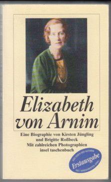 Elizabeth von Arnim. Eine Biographie. von Kirsten Jüngling und Brigitte Rossbeck. - Jüngling, Kirsten und Brigitte Roßbeck
