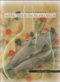 Wein und Küche in Franken
