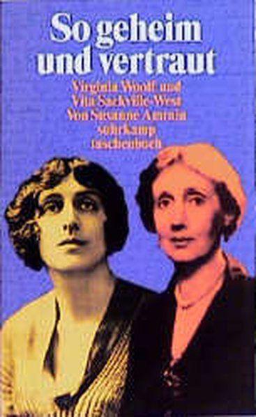 So geheim und vertraut : Virginia Woolf und Vita Sackville-West / Susanne Amrain / Suhrkamp Taschenbuch  2811 Virginia Woolf und Vita Sackville-West - Amrain, Susanne