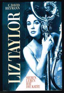Liz Taylor. Sieben Leben hat die Katze