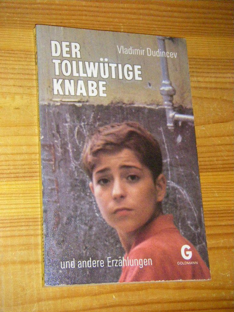 Der tollwütige Knabe und andere Erzählungen.