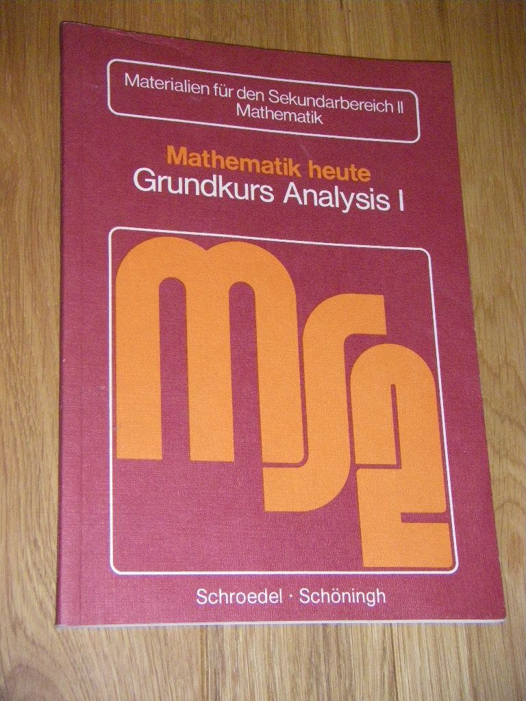 2x Mathematik heute - Grundkurs Analysis 1 + Einführung in die Analysis 2 Grundkurs - Materialien für die Sekundarstufe II - Mathematik