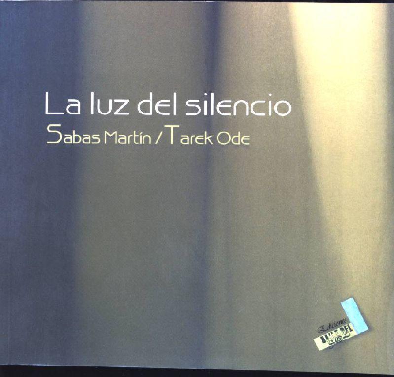 La luz del silencio - Sabas, Martin und Tarek Ode