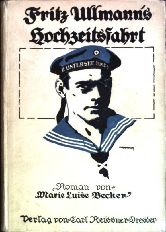 Fritz Ullmann's Hochzeitsfahrt - Becker, Marie Luise