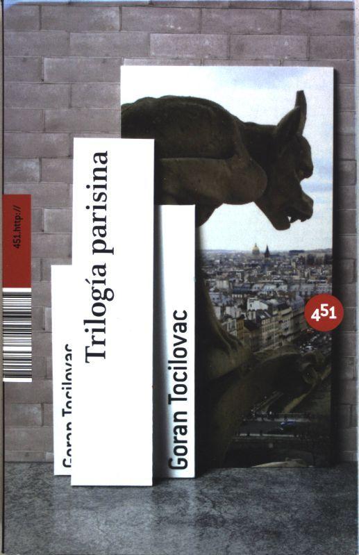 Trilogía parisina - Tocilovac, Vucetic Goran