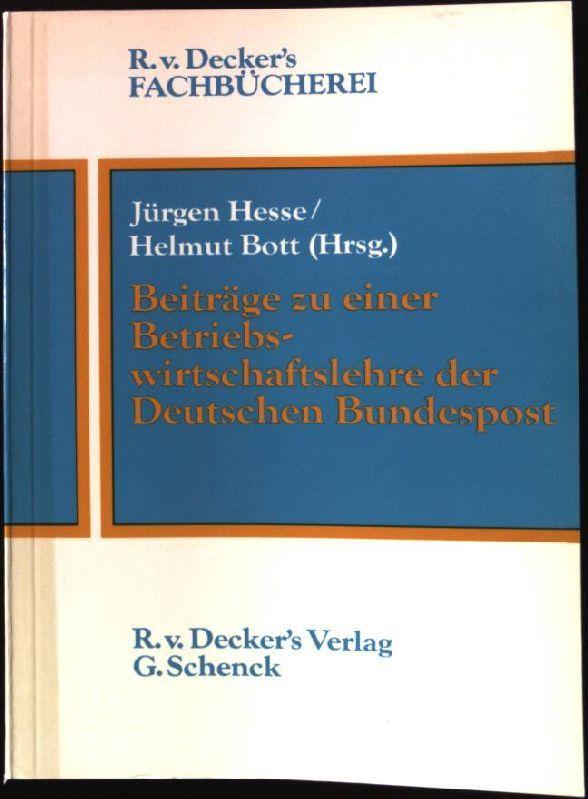 Beiträge zu einer Betriebswirtschaftslehre der Deutschen Bundespost. R.v.Deckers Fachbücherei