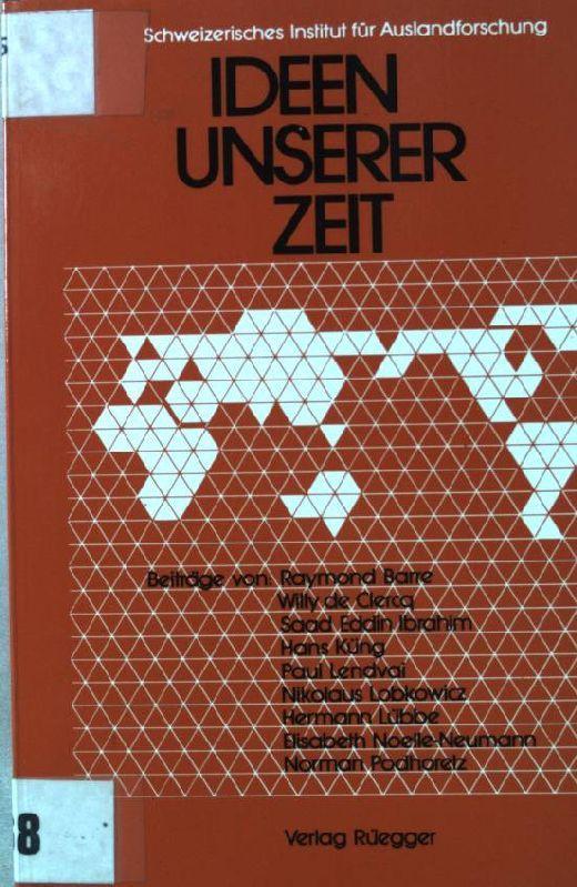 Ideen unserer Zeit. Sozialwissenschaftliche Studien des Schweizerischen Instituts für Auslandforschung  N.F., Bd. 16 - Barre, Raymond [Mitverf.]