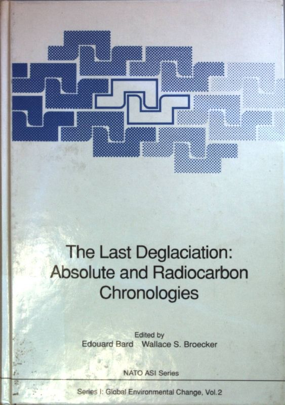 The Last Deglaciation: Absolute and Radiocarbon Chronologies (Nato ASI Subseries I: (2))