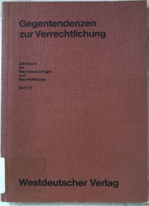 Gegentendenzen zur Verrechtlichung. Jahrbuch für Rechtssoziologie und Rechtstheorie  Bd. 9 - Voigt, Rüdiger (Hrsg.)