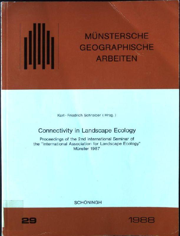 Connectivity in landscape ecology : Münster 1987. Münstersche geographische Arbeiten ; H. 29; International Association for Landscape Ecology: Proceedings of the ... international seminar of the