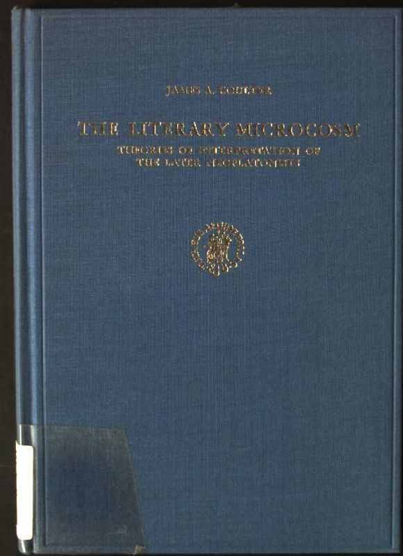 Columbia Studies in the Classical Tradition, The Literary Microcosm: Theories of Interpretation of the Later Neoplatonists - Coulter, James A
