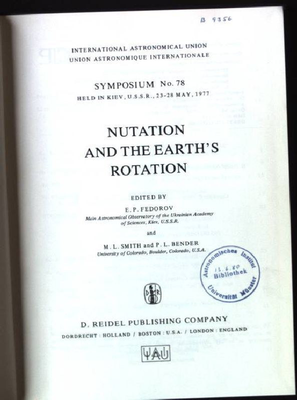 Nutation and the Earth's Rotation International Astronomical Union Symposia No.78 - Fedorov, E.P. and M.L. Smith