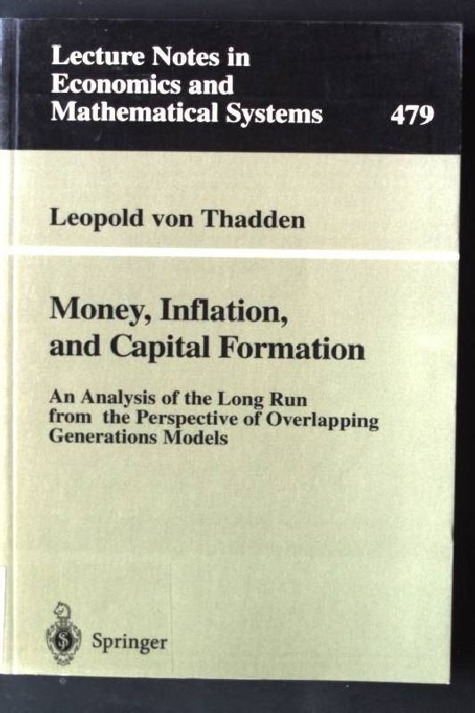 Money, inflation, and capital formation : an analysis of the long run from the perspective of overlapping generations models. Lecture notes in economics and mathematical systems  Vol. 479 - Thadden, Leopold von