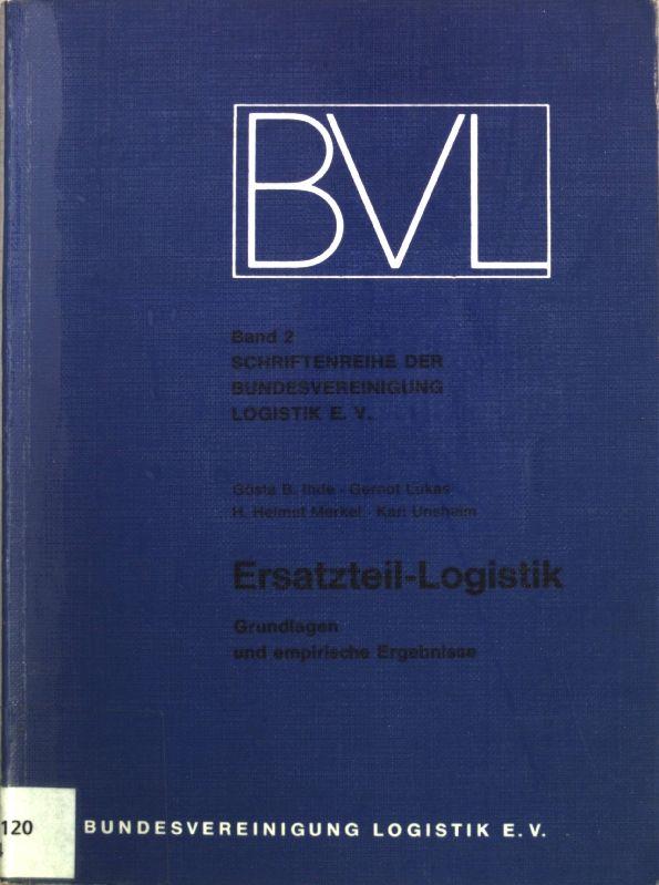 Ersatzteil-Logistik: Grundlagen und empirische Ergebnisse Schriftenreihe der Bundesvereinigung Logistik e. V., Band 2 - Ihde, Gösta B., Gernot Lukas und H. Helmut Merkel