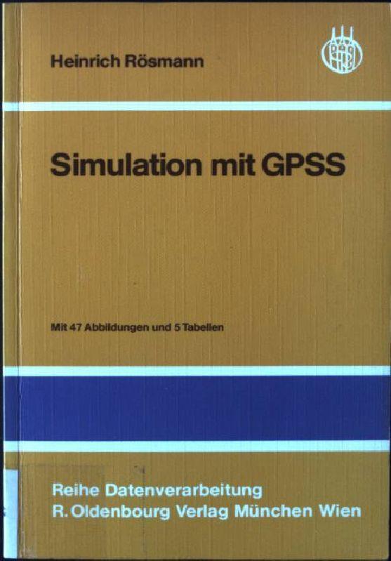 Simulation mit GPSS. Reihe Datenverarbeitung - Rösmann, Heinrich