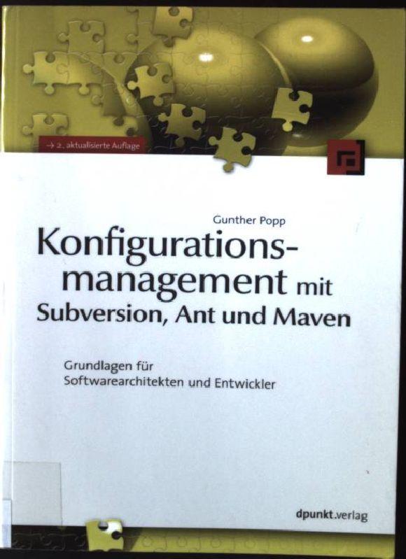 Konfigurationsmanagement mit Subversion, Ant und Maven : Grundlagen für Softwarearchitekten und Entwickler.  2., aktualisierte Aufl. - Popp, Gunther