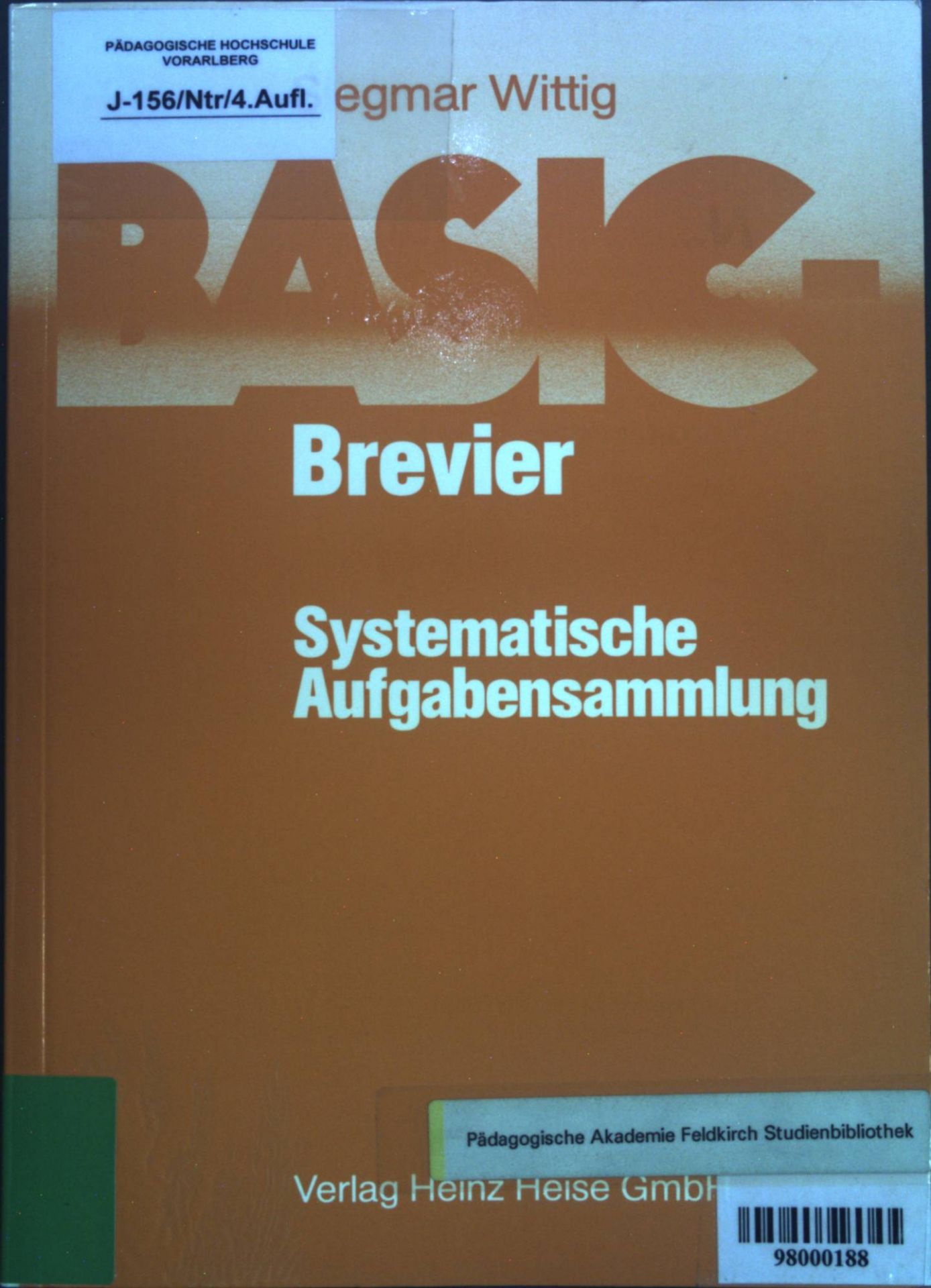 BASIC-Brevier Systematische Aufgabensammlung : 207 Aufgaben mit kommentierten Lösungsprogrammen u. zahlr. Lösungsvarianten. - Wittig, Siegmar