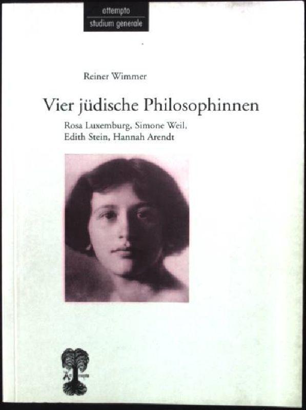 Vier jüdische Philosophinnen : Rosa Luxemburg, Simone Weil, Edith Stein, Hannah Arendt. Attempto Studium generale - Wimmer, Reiner