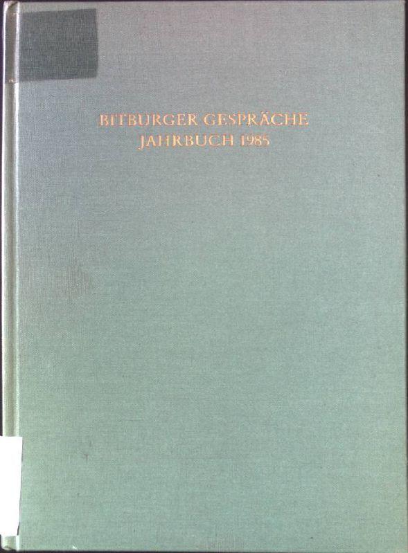 Bitburger Gespräche: Jahrbuch 1985.
