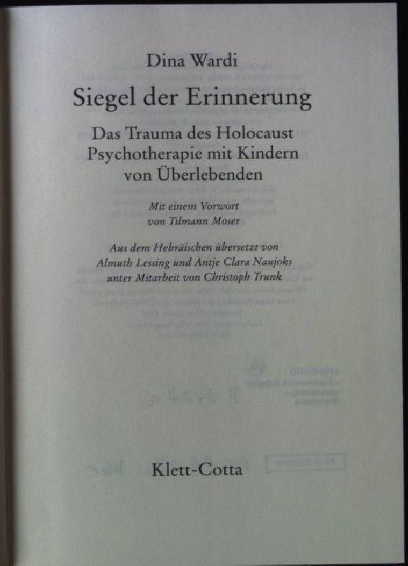 Siegel der Erinnerung : das Trauma des Holocaust  Psychotherapie mit Kindern von Überlebenden. - Wardi, Dina