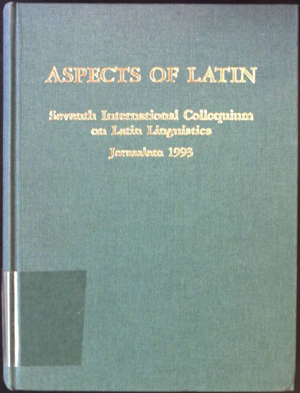 Aspects Of Latin:Papers From The Seventh International Colloquim On Latin Linguistic Jerusalem 1993-Ins.Sprschwisse.1996