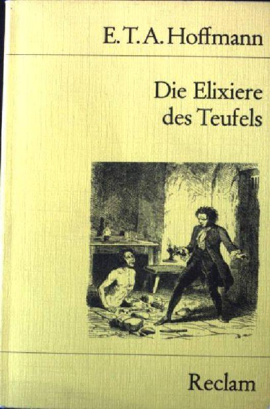Die Elixiere des Teufels : nachgelassene Papiere d. Bruders Medardus, e. Kapuziners. Universal-Bibliothek  Nr. 192 - Hoffmann, E. T. A.