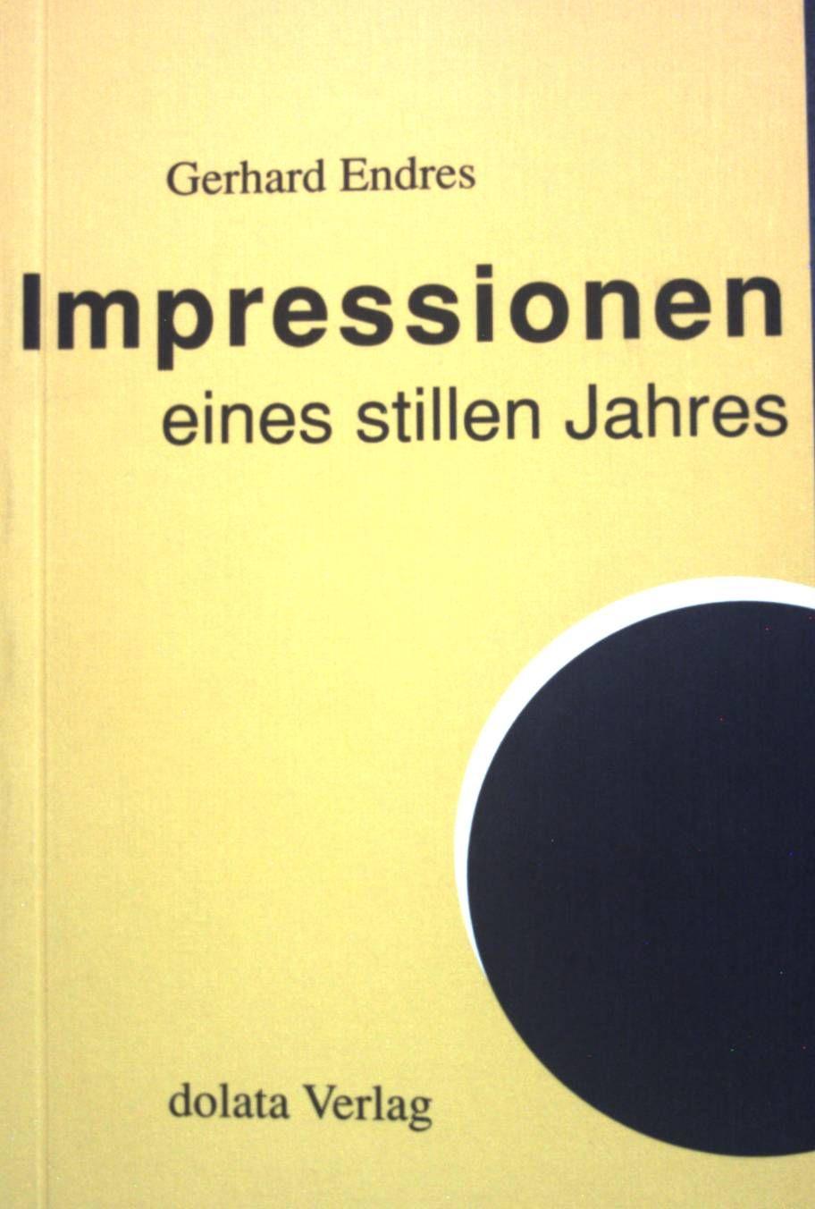 Impressionen eines stillen Jahres : Gedichte. - Endres, Gerhard