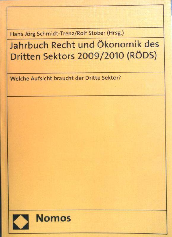 Welche Aufsicht braucht der Dritte Sektor?. Jahrbuch Recht und Ökonomik des Dritten Sektors  2009/2010 - Schmidt-Trenz, Hans-Jörg