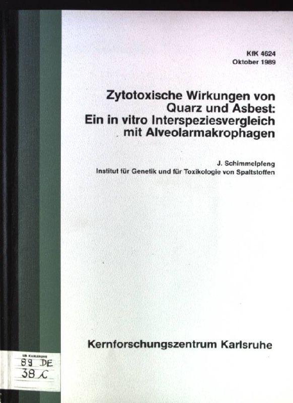 Zytotoxische Wirkungen von Quarz und Asbest: Ein in vitro Interspeziesvergleich mit Alveolarmakrophagen