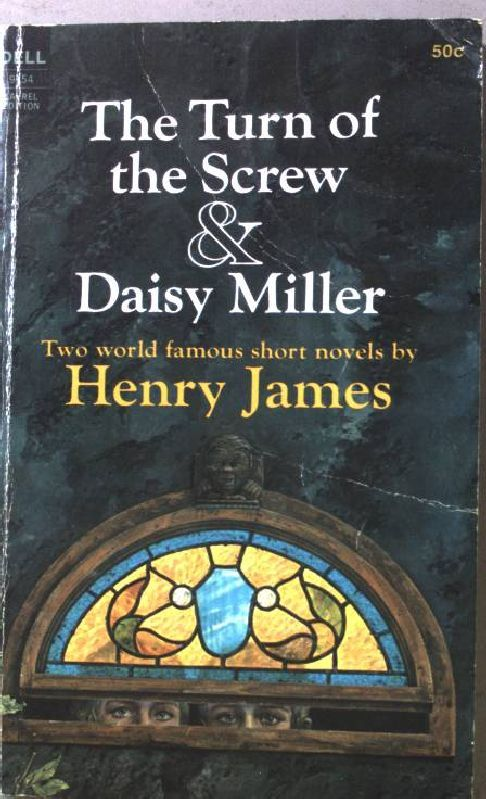The Turn of the Screw & Daisy Miller. - James, Henry