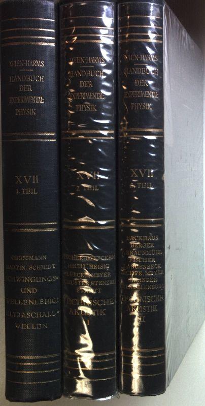 Handbuch der Experimentalphysik: BAND XVII (3 Teile KOMPLETT) - 1. Teil: Schwingungs- und Wellenlehre/ Ultraschallwellen/ 2. und 3. Teil: Technische Akustik