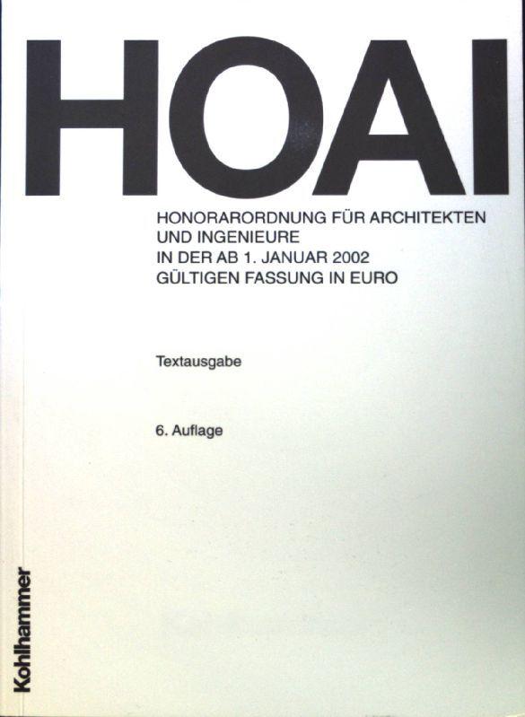 HOAI Honorarordnung für Architekten und Ingenieure in der ab 1. Januar 2002 gültigen Fassung in Euro