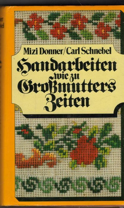 Handarbeiten Wie Zu Grossmutters Zeiten Illustriertes Handbuch Für