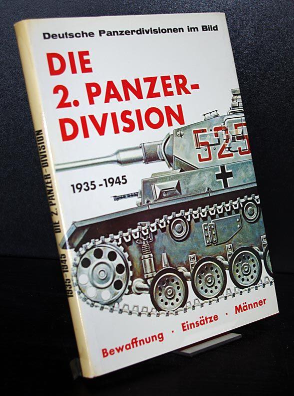 Die 2. Panzer-Division 1935-1945. Bewaffnung, Einsätze, Männer. Bearbeitet von Franz Steinzer.