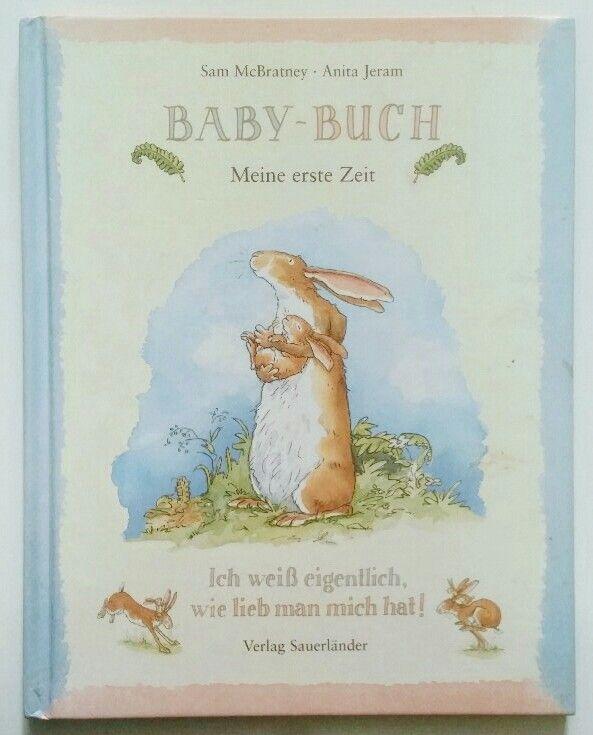 Baby-Buch : Meine erste Zeit. Ich weiß eigentlich, wie lieb man mich hat! - McBratney, Sam und Anita Jeram
