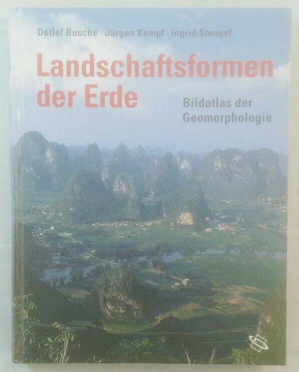 Landschaftsformen der Erde - Bildatlas der Geomorphologie. - Busche, Detlef, Jürgen Kempf und Ingrid Stengel
