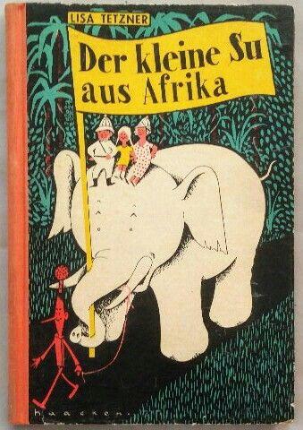 Der kleine Su aus Afrika. Ill. von Frans Haacken. - Tetzner, Lisa und Frans Haacken [Ill.]