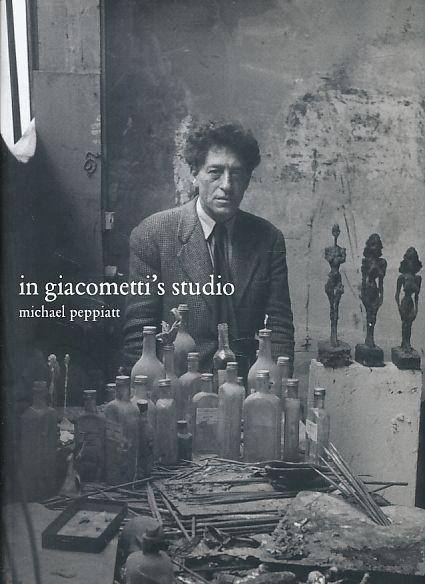In Giacometti's studio. - Peppiatt, Michael