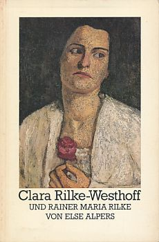 Clara Rilke-Westhoff und Rainer Maria Rilke. Worpsweder Taschenbücher. - Alpers, Else