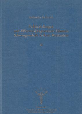 Falldarstellungen und differentialdiagnostische Hinweise Schwangerschaft, Geburt, Wochenbett. - Stefanovic, Aleksandar (Herausgeber)