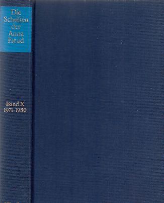 Die Schriften der Anna Freud Bd. 10. 1971 - 1980. - Freud, Anna
