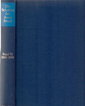 Die Schriften der Anna Freud Bd. 6. 1956 - 1965, Forschungsergebnisse aus der Hampstead Child-Therapy Clinic und andere Schriften. - Freud, Anna