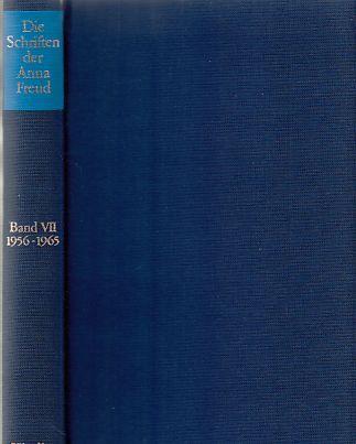 Die Schriften der Anna Freud Bd. 7. 1956 - 1965, Anwendung psychoanalytischen Wissens auf die Kindererziehung und andere Schriften. - Freud, Anna